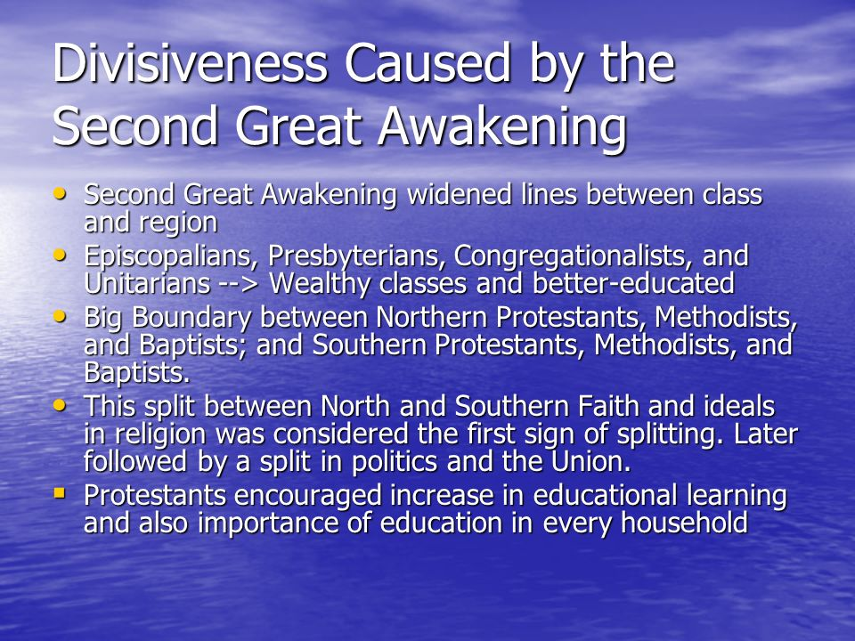 Divisiveness Caused by the Second Great Awakening Second Great Awakening widened lines between class and region Second Great Awakening widened lines b
