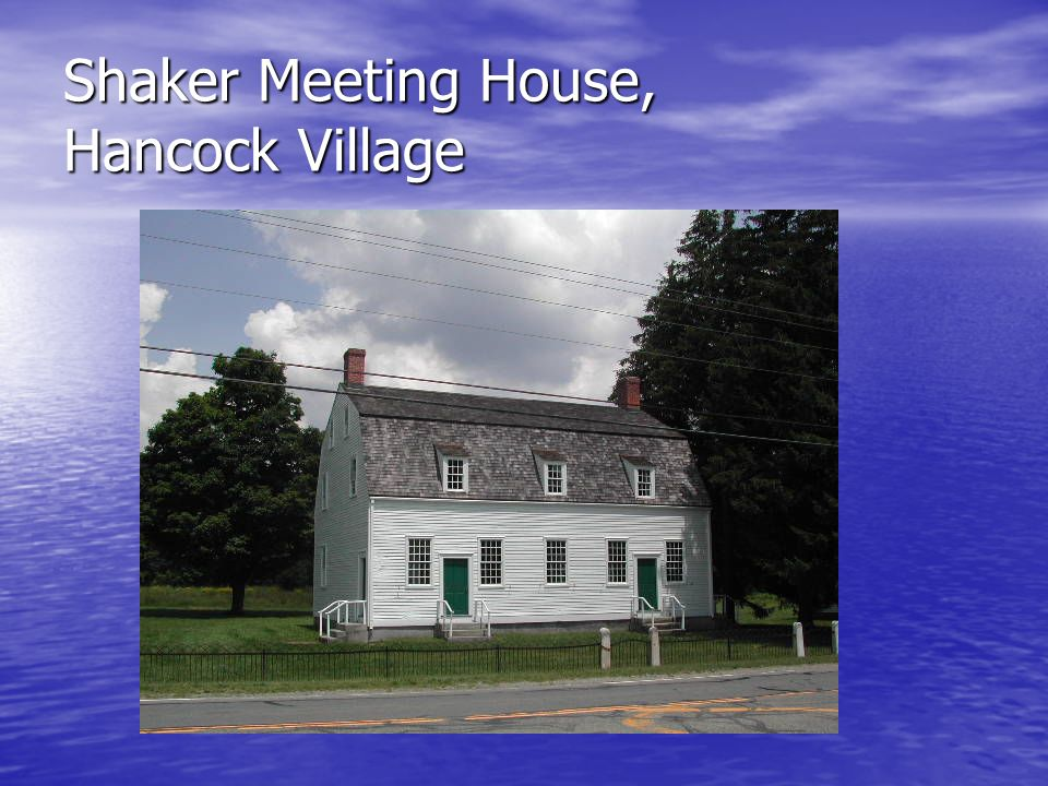 Shaker Meeting House, Hancock Village