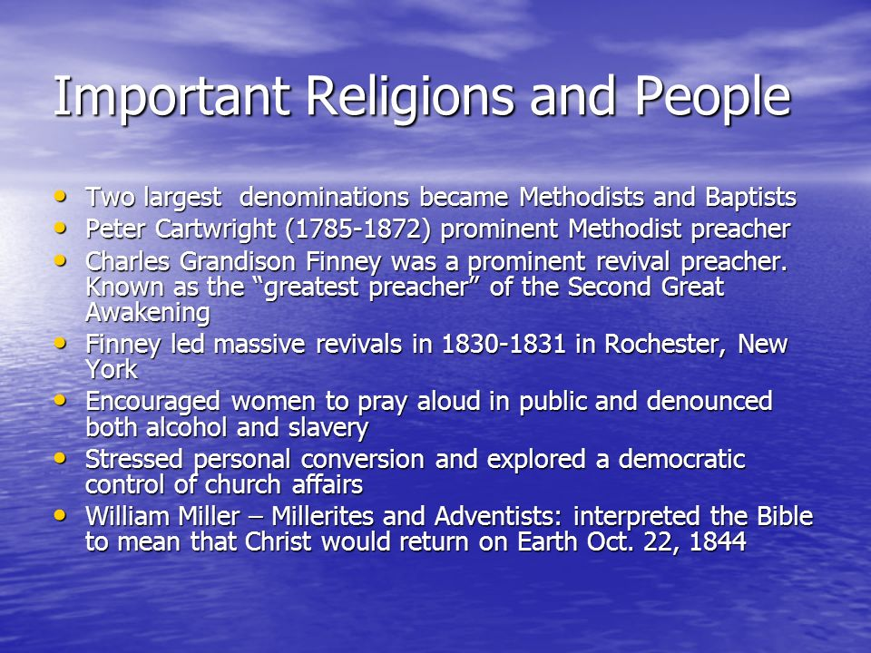 Important Religions and People Two largest denominations became Methodists and Baptists Two largest denominations became Methodists and Baptists Peter
