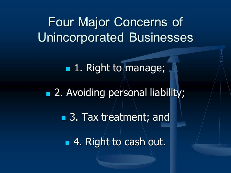 Four Major Concerns of Unincorporated Businesses 1.