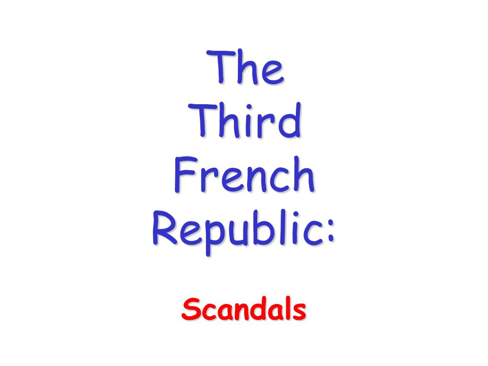 The Third French Republic: Scandals