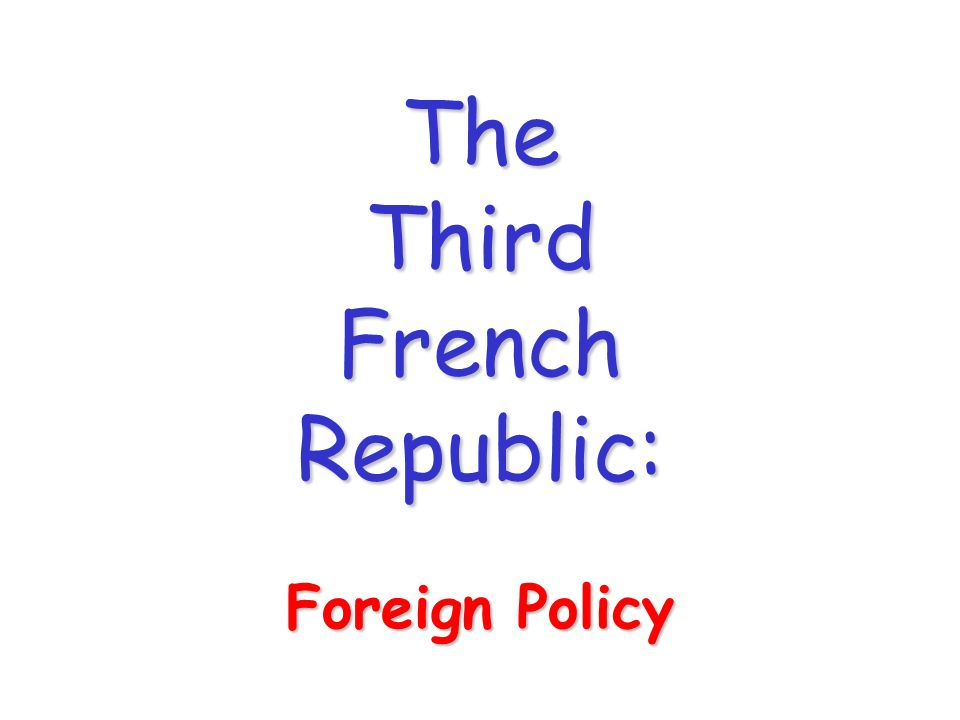 The Third French Republic: Foreign Policy