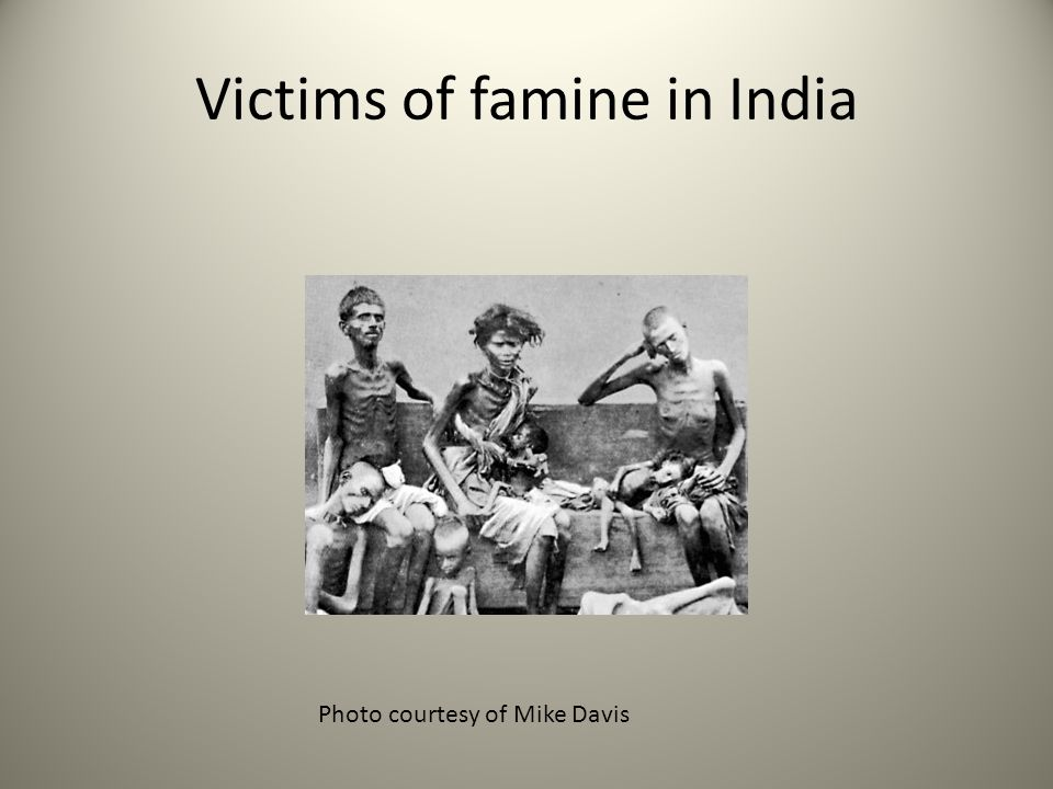 Victims of famine in India Photo courtesy of Mike Davis