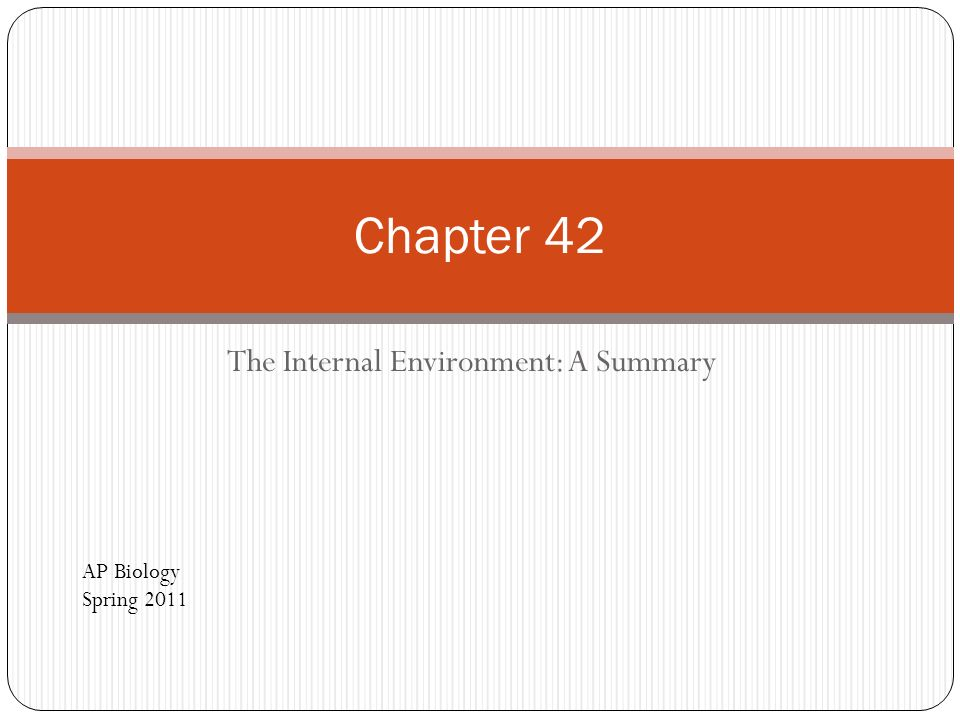 The Internal Environment: A Summary Chapter 42 AP Biology Spring 2011