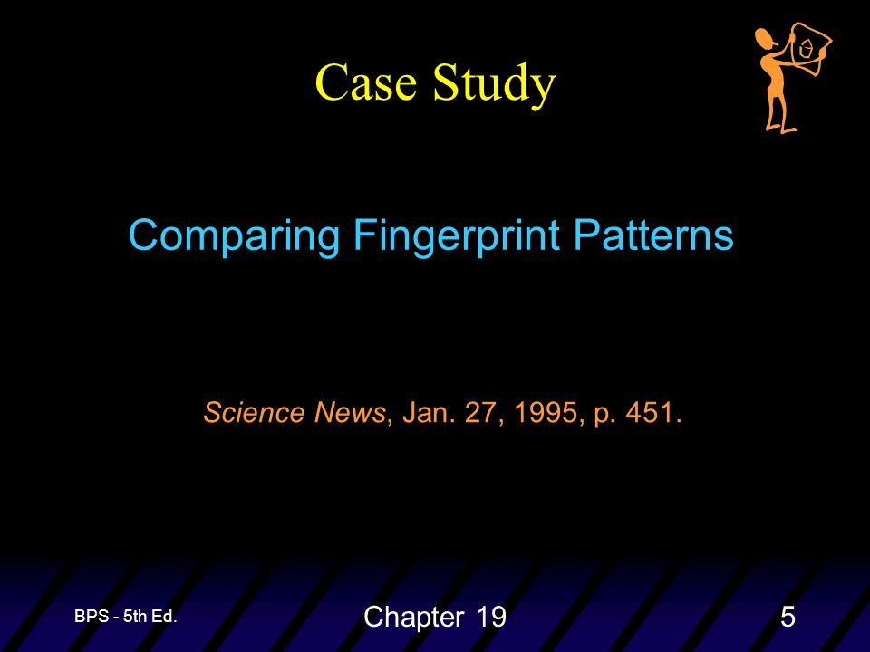 BPS - 5th Ed. Chapter 195 Case Study Science News, Jan. 27, 1995, p. 451. Comparing Fingerprint Patterns
