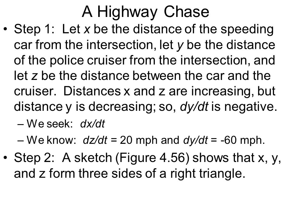 A Highway Chase Step 1: Let x be the distance of the speeding car from the intersection, let y be the distance of the police cruiser from the intersec