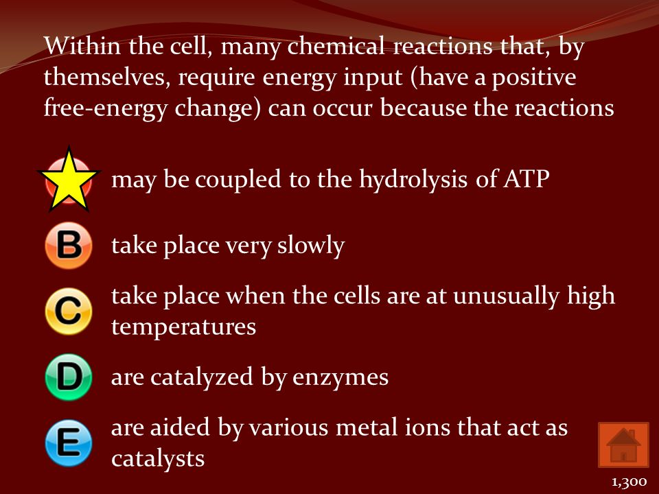Within the cell, many chemical reactions that, by themselves, require energy input (have a positive free-energy change) can occur because the reaction