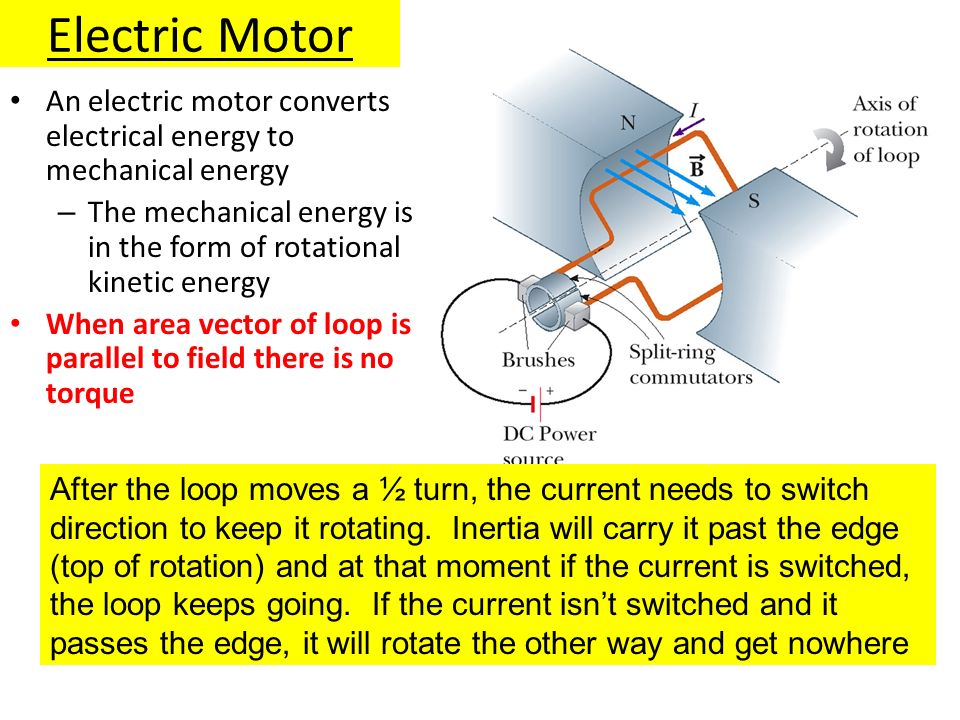 Electric Motor An electric motor converts electrical energy to mechanical energy – The mechanical energy is in the form of rotational kinetic energy W