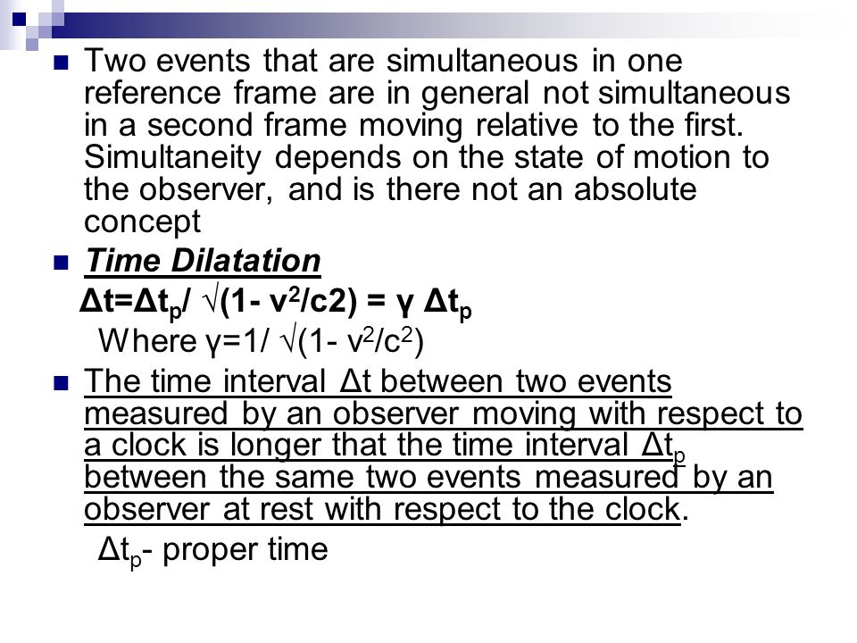 Two events that are simultaneous in one reference frame are in general not simultaneous in a second frame moving relative to the first. Simultaneity d