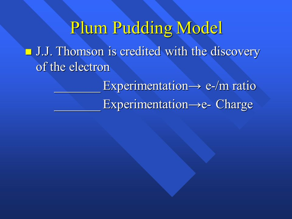 Plum Pudding Model n J.J.