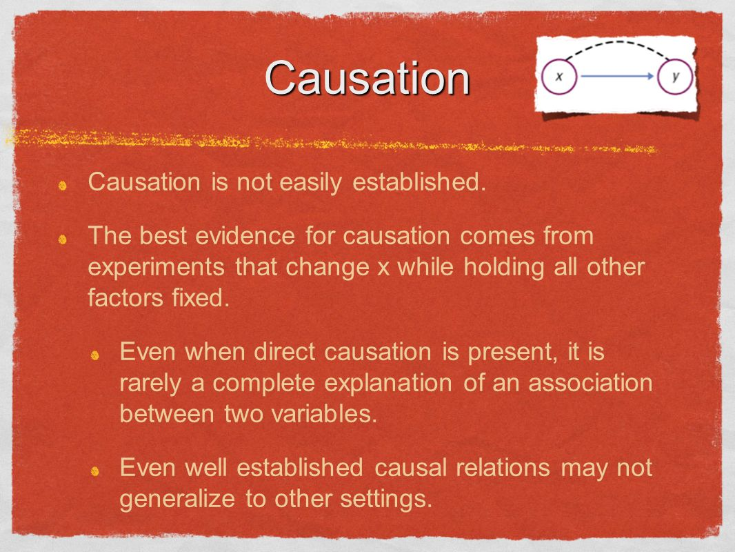 Causation Causation is not easily established.