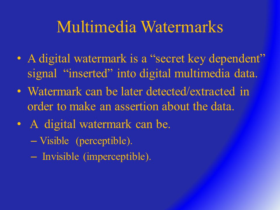 What Can Be Watermarked. Multimedia data. – Video.