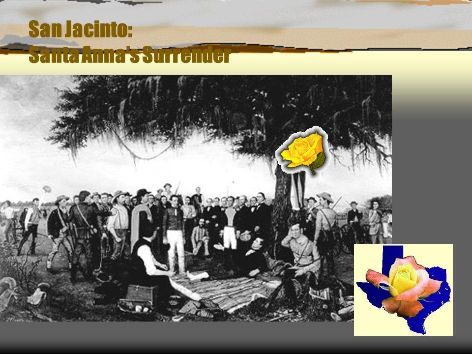 San Jacinto: Santa Annas Surrender