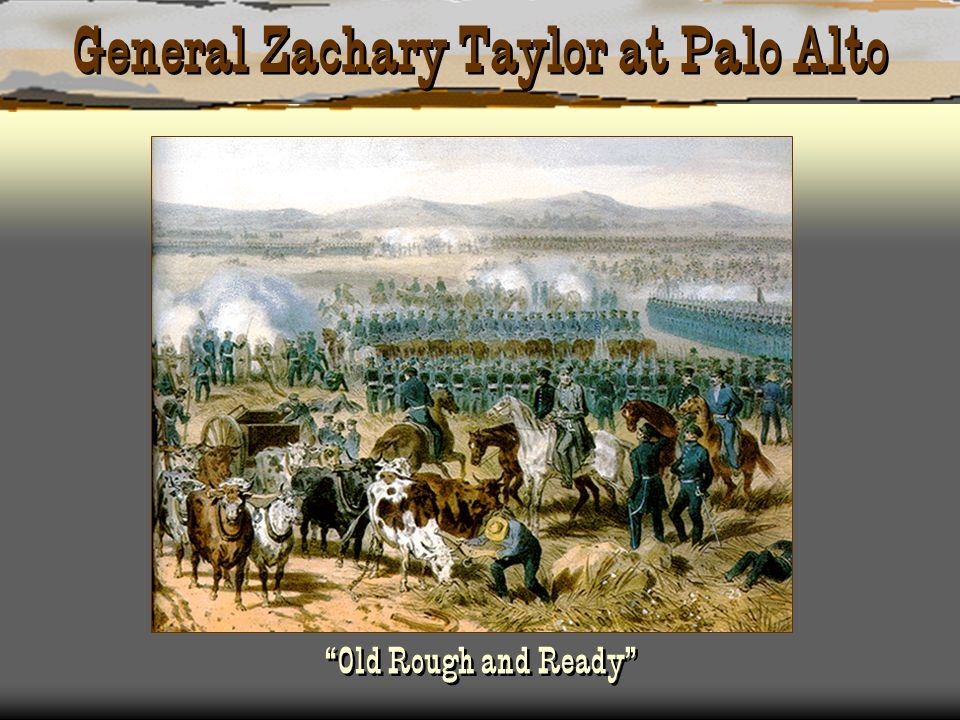 General Zachary Taylor at Palo Alto Old Rough and Ready