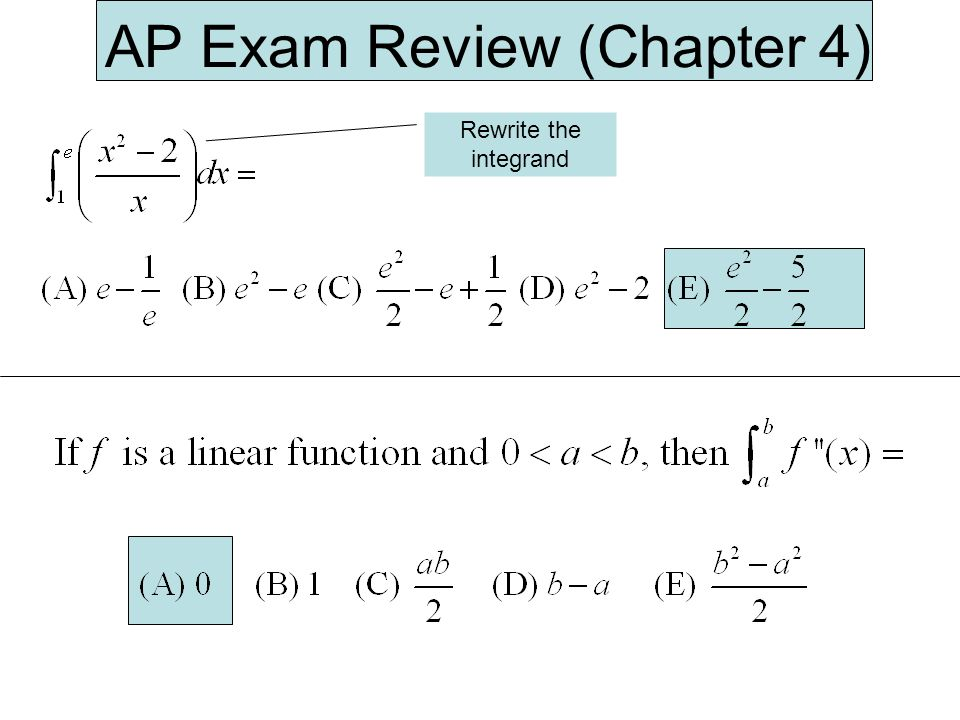 AP Exam Review (Chapter 4) Rewrite the integrand