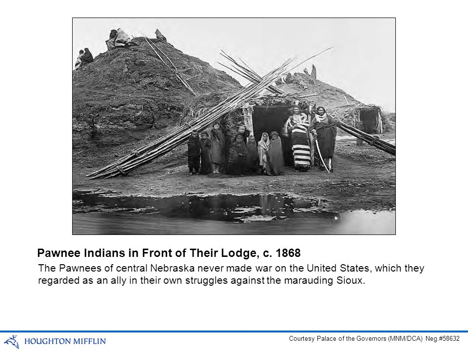The Pawnees of central Nebraska never made war on the United States, which they regarded as an ally in their own struggles against the marauding Sioux.