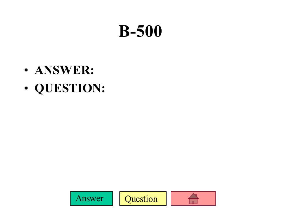 Question Answer B-400 ANSWER: QUESTION: