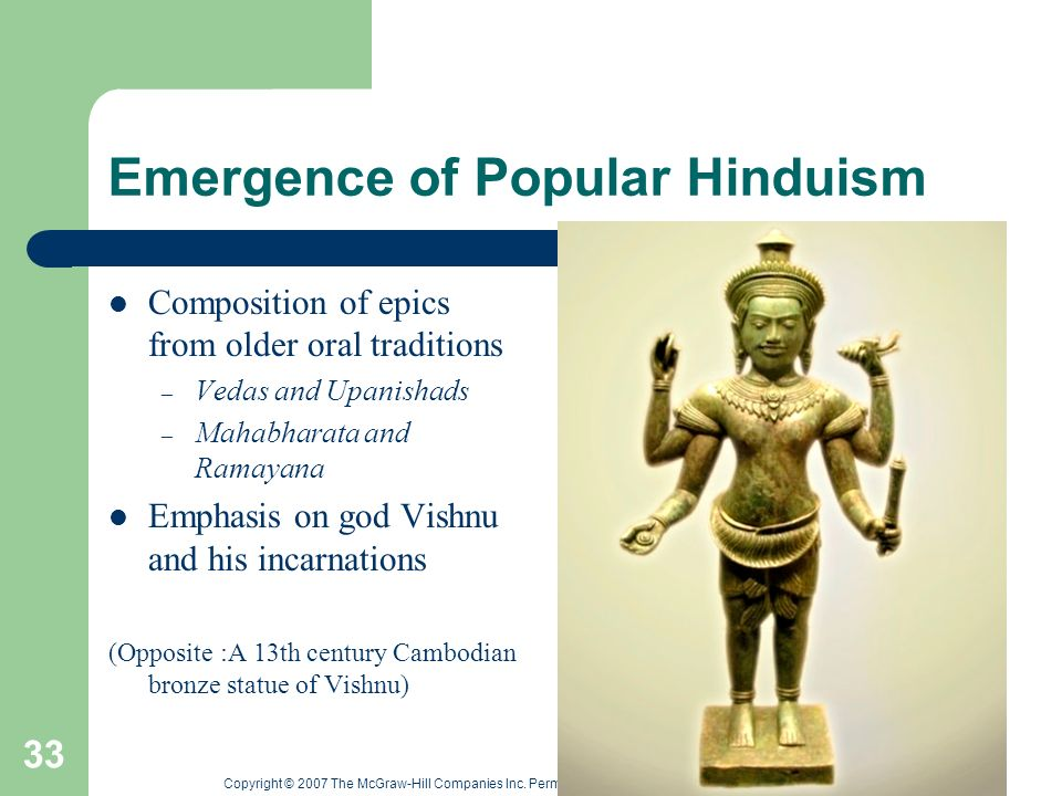 Copyright © 2007 The McGraw-Hill Companies Inc. Permission Required for Reproduction or Display. 33 Emergence of Popular Hinduism Composition of epics