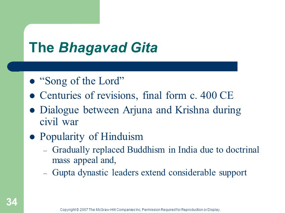 Copyright © 2007 The McGraw-Hill Companies Inc. Permission Required for Reproduction or Display. 34 The Bhagavad Gita Song of the Lord Centuries of re