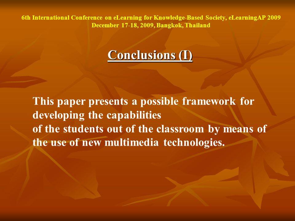 Conclusions (I) This paper presents a possible framework for developing the capabilities of the students out of the classroom by means of the use of n