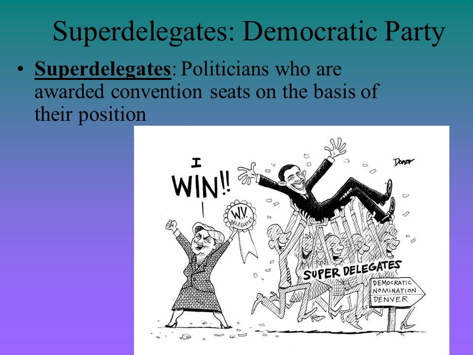 Superdelegates: Democratic Party Superdelegates: Politicians who are awarded convention seats on the basis of their position