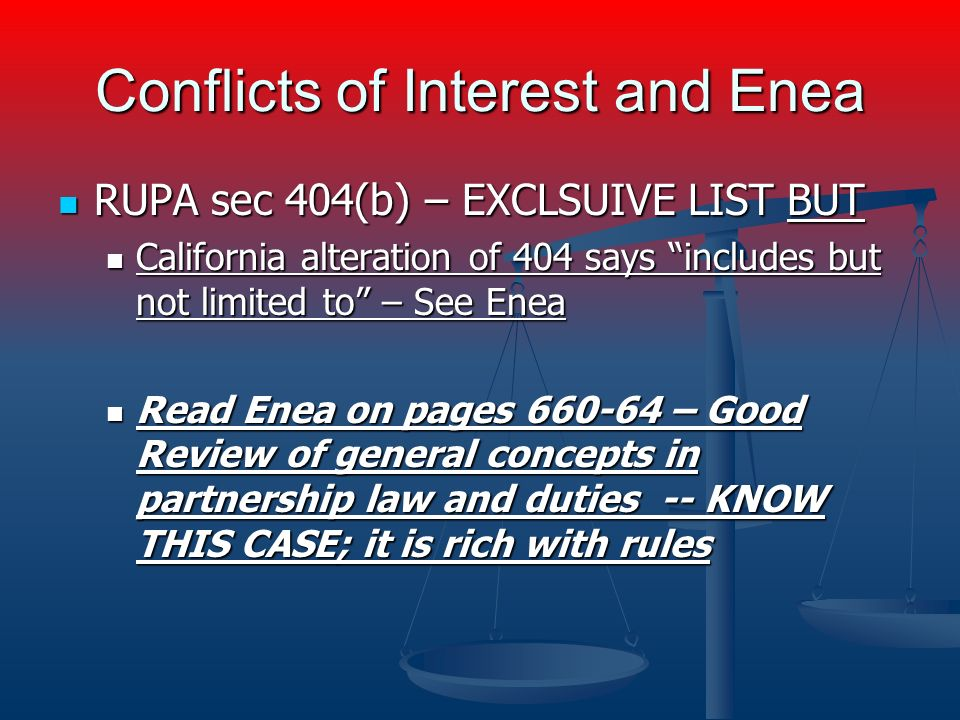 Conflicts of Interest and Enea RUPA sec 404(b) – EXCLSUIVE LIST BUT RUPA sec 404(b) – EXCLSUIVE LIST BUT California alteration of 404 says includes bu