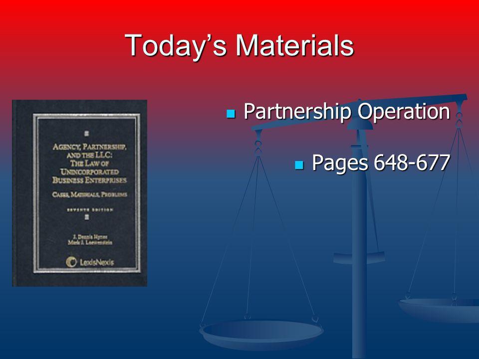 Todays Materials Partnership Operation Partnership Operation Pages 648-677 Pages 648-677