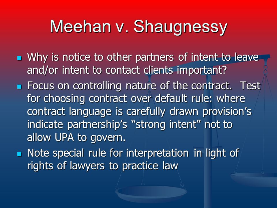 Meehan v. Shaugnessy Why is notice to other partners of intent to leave and/or intent to contact clients important? Why is notice to other partners of