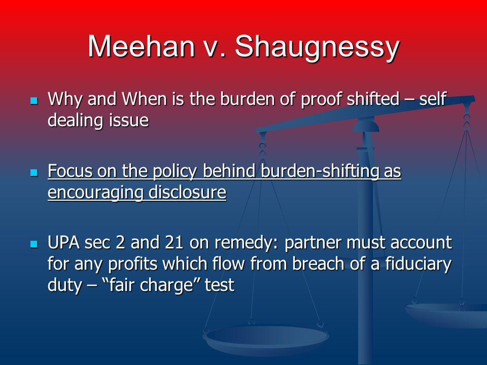Meehan v. Shaugnessy Why and When is the burden of proof shifted – self dealing issue Why and When is the burden of proof shifted – self dealing issue