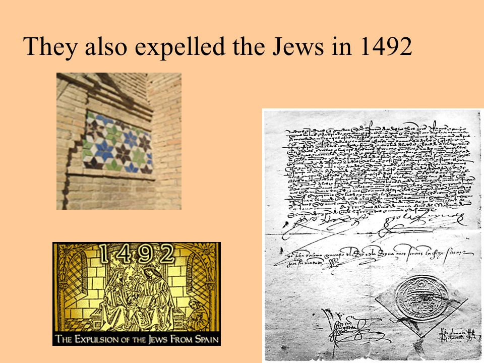 They also expelled the Jews in 1492