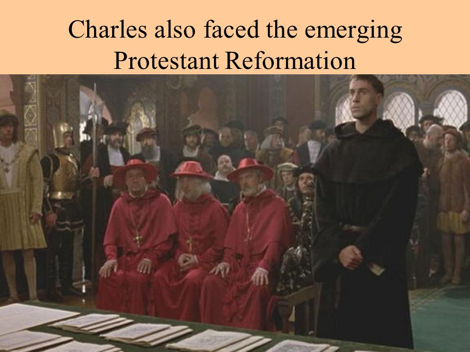 Charles also faced the emerging Protestant Reformation
