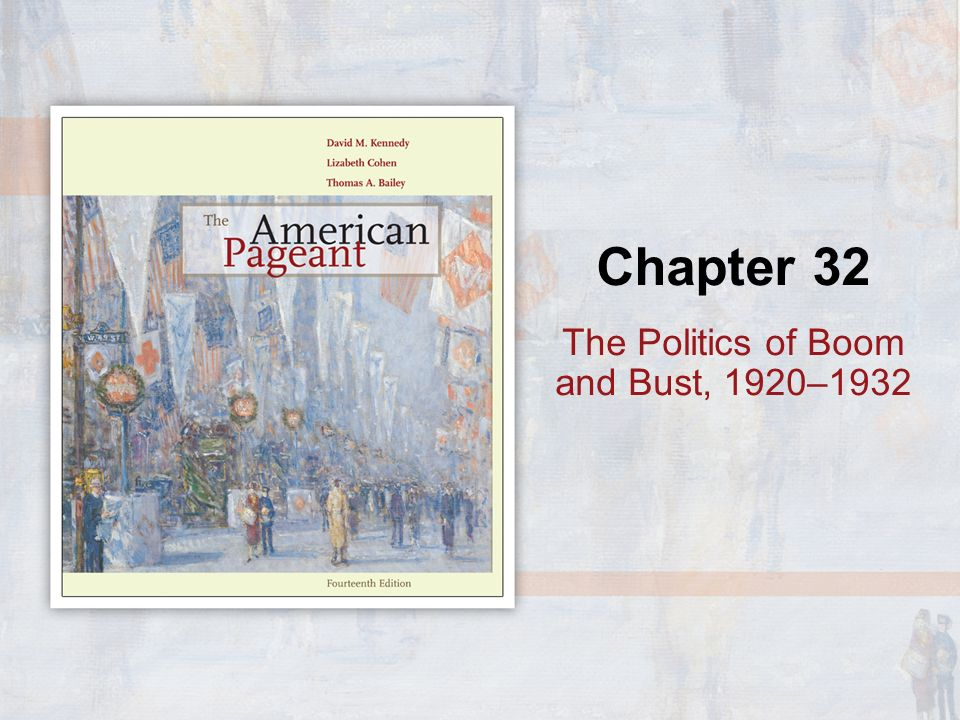 Chapter 32 The Politics of Boom and Bust, 1920–1932