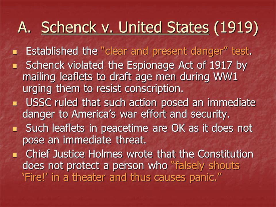 A. Schenck v. United States (1919) Established the clear and present danger test. Established the clear and present danger test. Schenck violated the