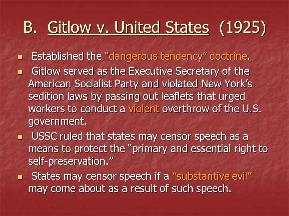 B. Gitlow v. United States (1925) Established the dangerous tendency doctrine. Established the dangerous tendency doctrine. Gitlow served as the Execu