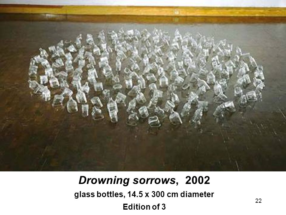 22 Drowning sorrows, 2002 glass bottles, 14.5 x 300 cm diameter Edition of 3