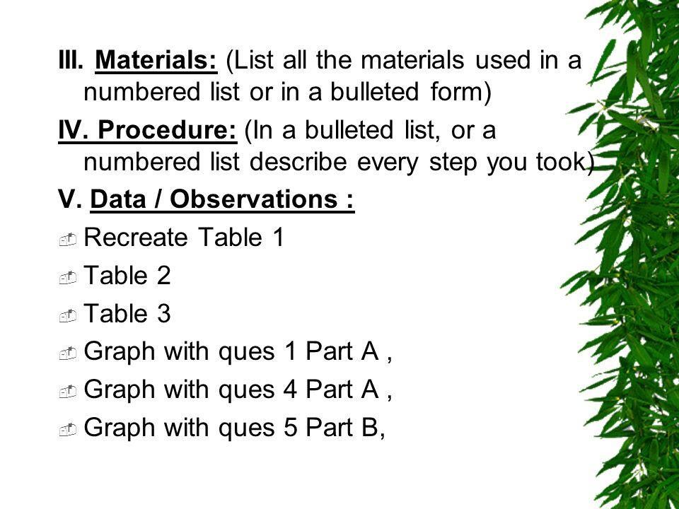 III. Materials: (List all the materials used in a numbered list or in a bulleted form) IV.