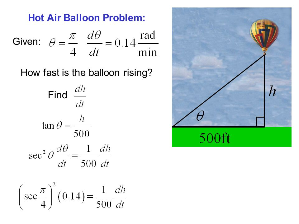 Hot Air Balloon Problem: Given: How fast is the balloon rising? Find