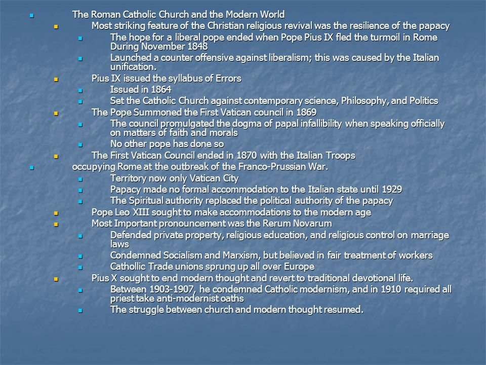 The Roman Catholic Church and the Modern World The Roman Catholic Church and the Modern World Most striking feature of the Christian religious revival