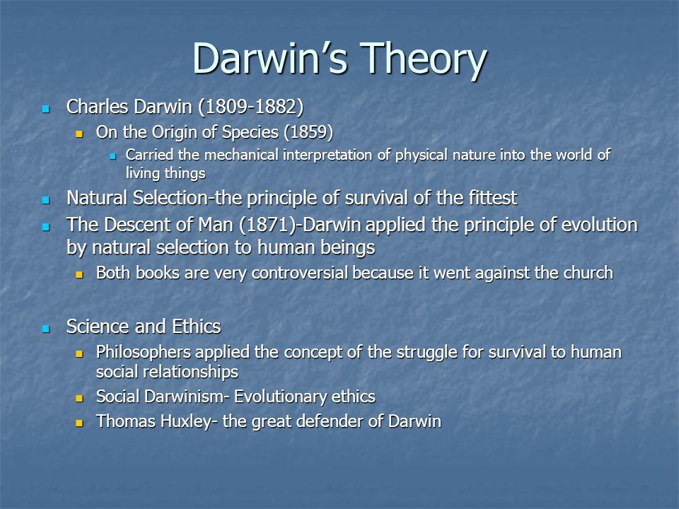 Darwins Theory Charles Darwin (1809-1882) Charles Darwin (1809-1882) On the Origin of Species (1859) On the Origin of Species (1859) Carried the mecha