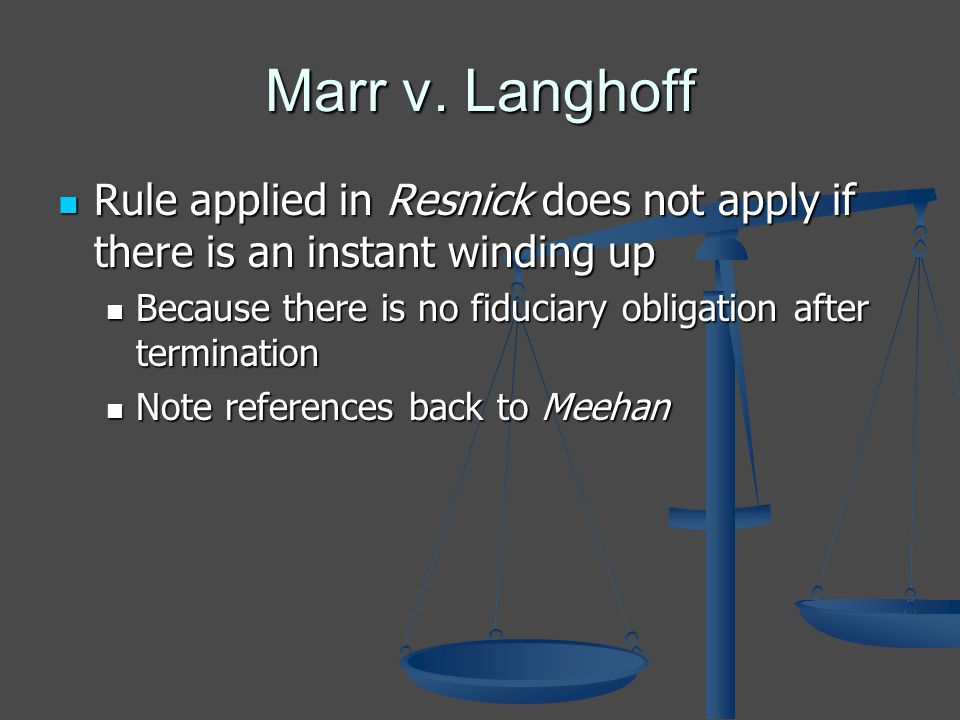 Marr v. Langhoff Rule applied in Resnick does not apply if there is an instant winding up Rule applied in Resnick does not apply if there is an instan