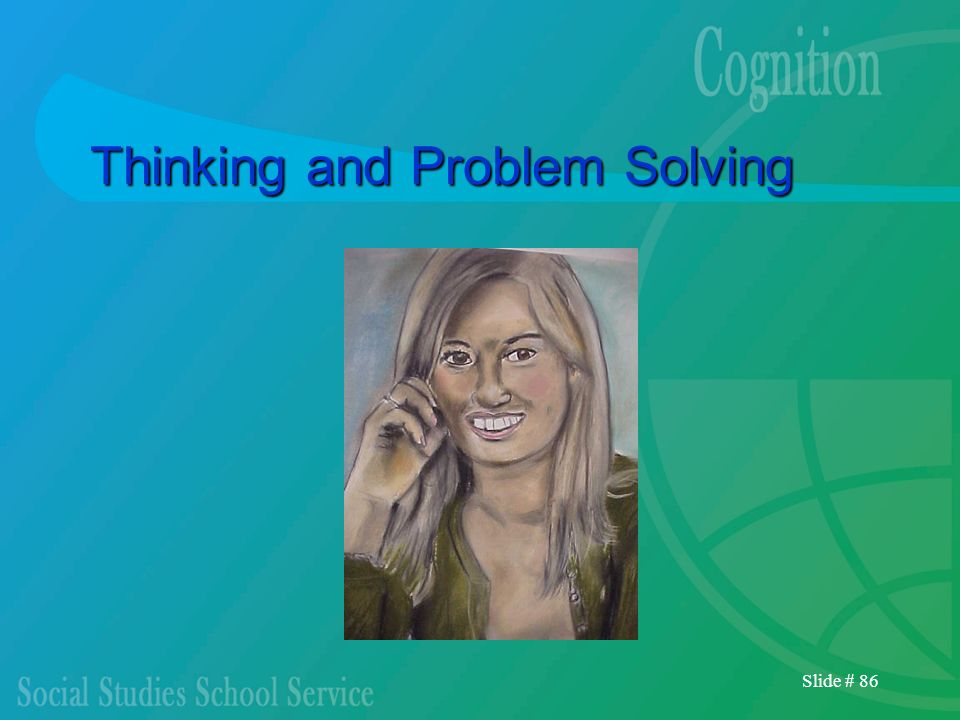 Slide # 86 Thinking and Problem Solving