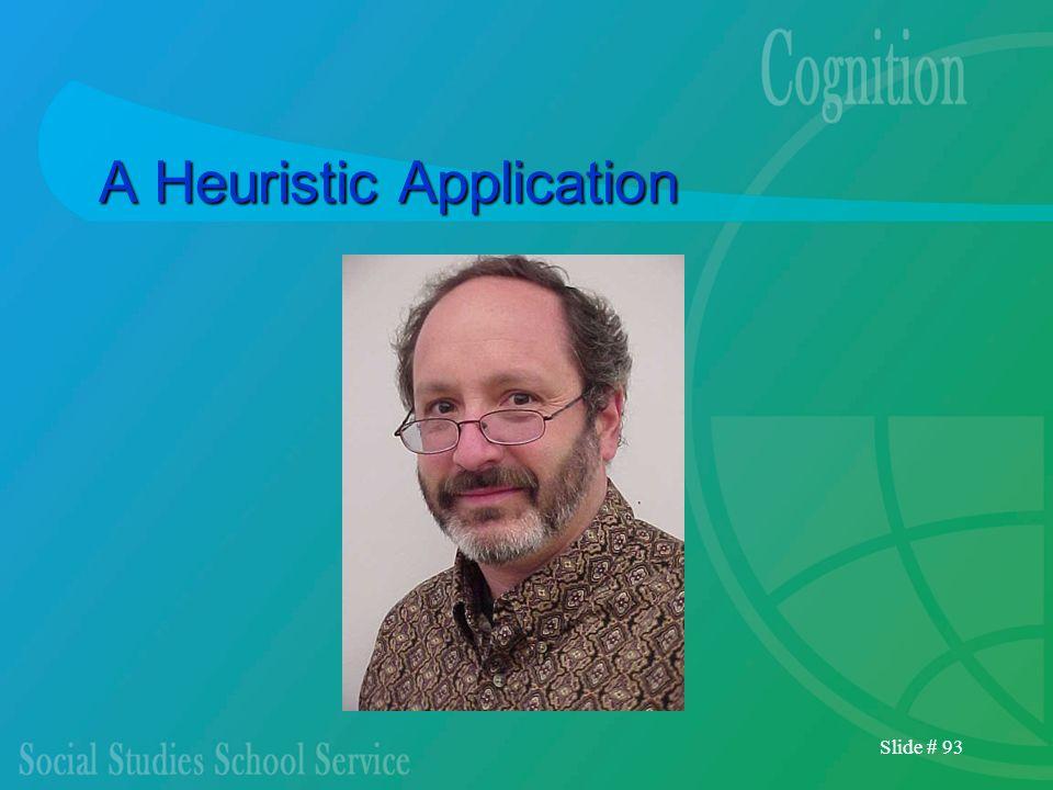 Slide # 93 A Heuristic Application