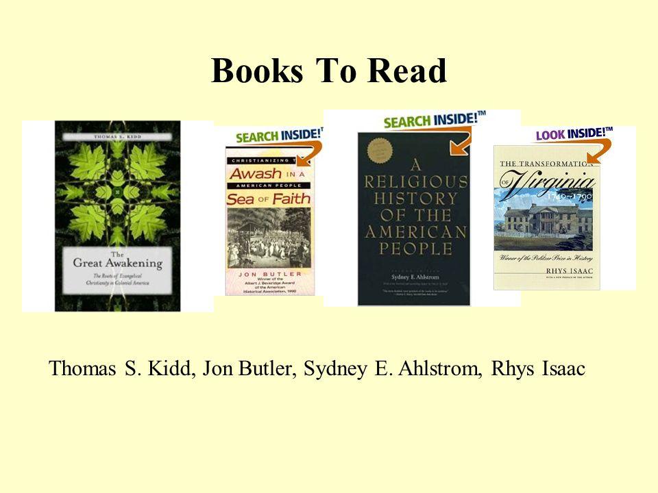 Books To Read Thomas S. Kidd, Jon Butler, Sydney E. Ahlstrom, Rhys Isaac