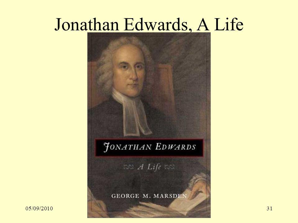05/09/201031 Jonathan Edwards, A Life