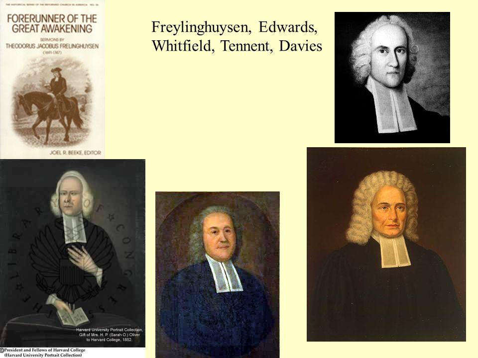 Freylinghuysen, Edwards, Whitfield, Tennent, Davies