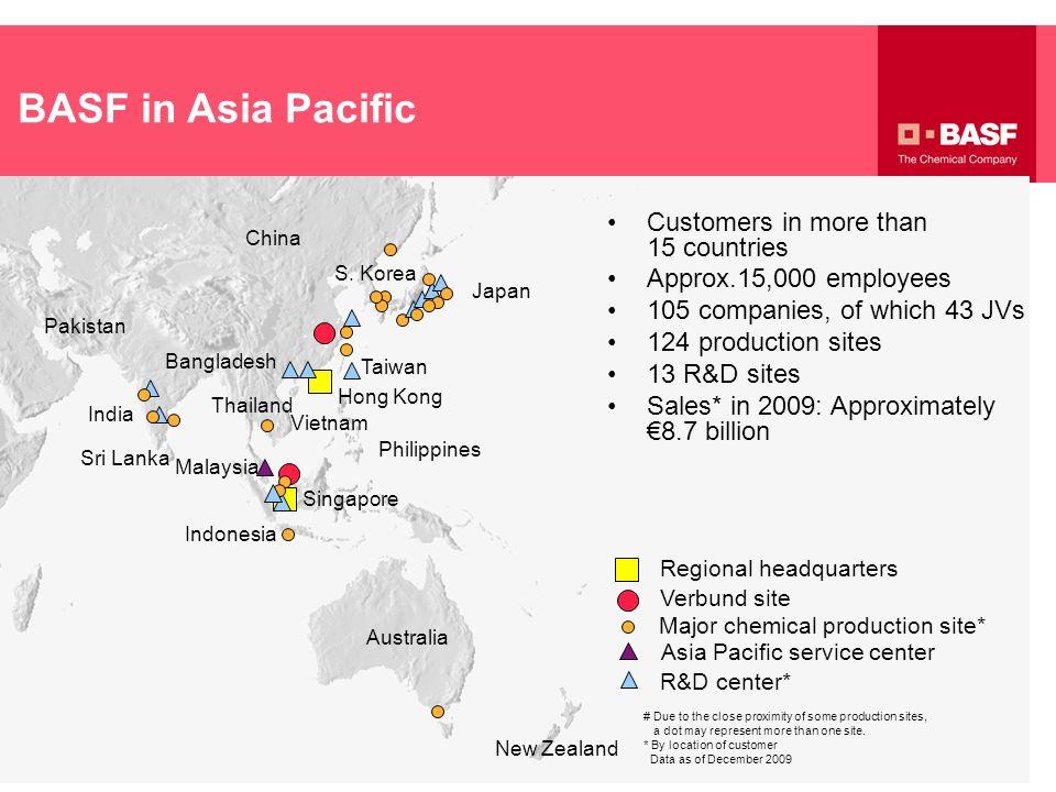 Asia Pacific service center Regional headquarters Verbund site Major chemical production site* New Zealand R&D center* Australia China Pakistan Bangla