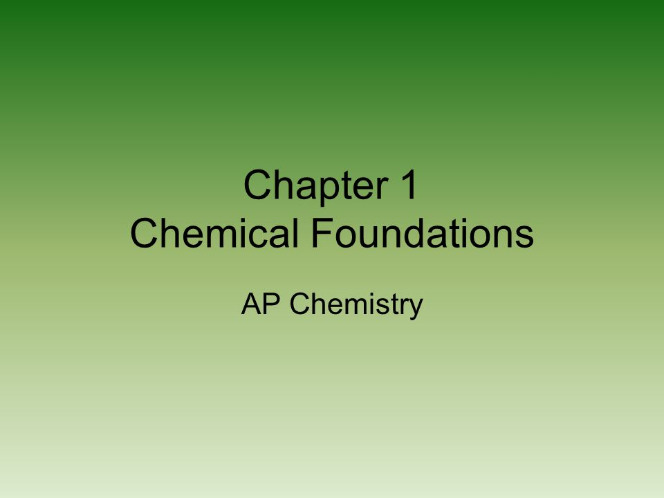 Chapter 1 Chemical Foundations AP Chemistry