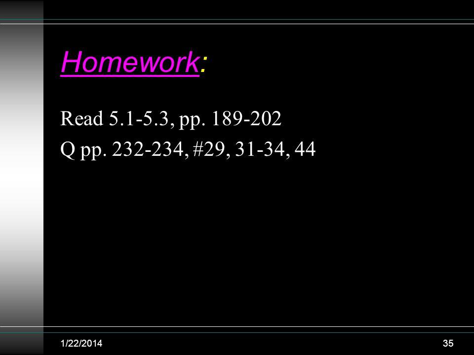 Homework: Read 5.1-5.3, pp. 189-202 Q pp. 232-234, #29, 31-34, 44 1/22/201435