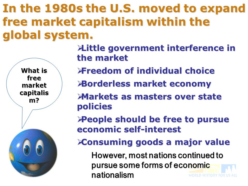 In the 1980s the U.S. moved to expand free market capitalism within the global system.