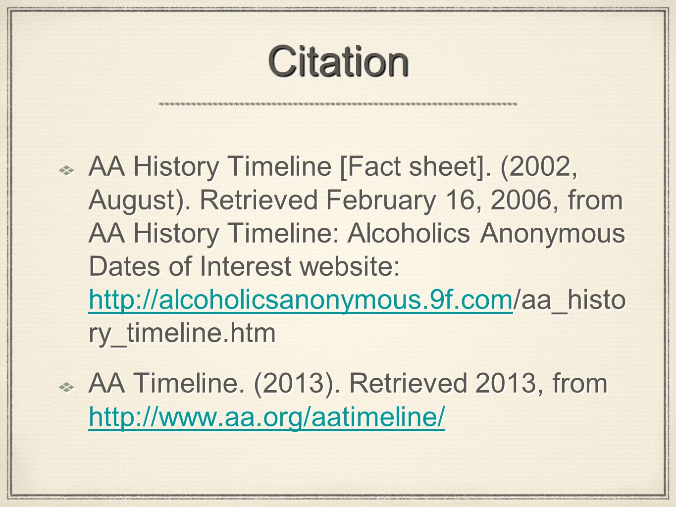 CitationCitation AA History Timeline [Fact sheet]. (2002, August). Retrieved February 16, 2006, from AA History Timeline: Alcoholics Anonymous Dates o
